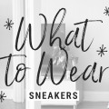 What to Wear Sneakers